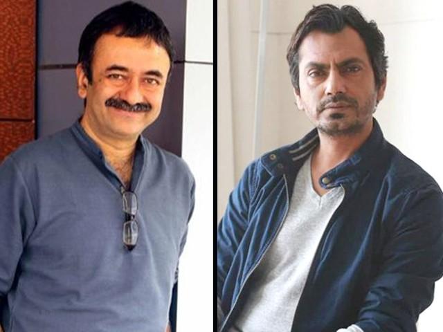 کبھی نہیں سوچا تھا کہ نواز الدین صدیقی اتنے مقبول اداکار بن جائیں گے،راج کمار ہیرانی